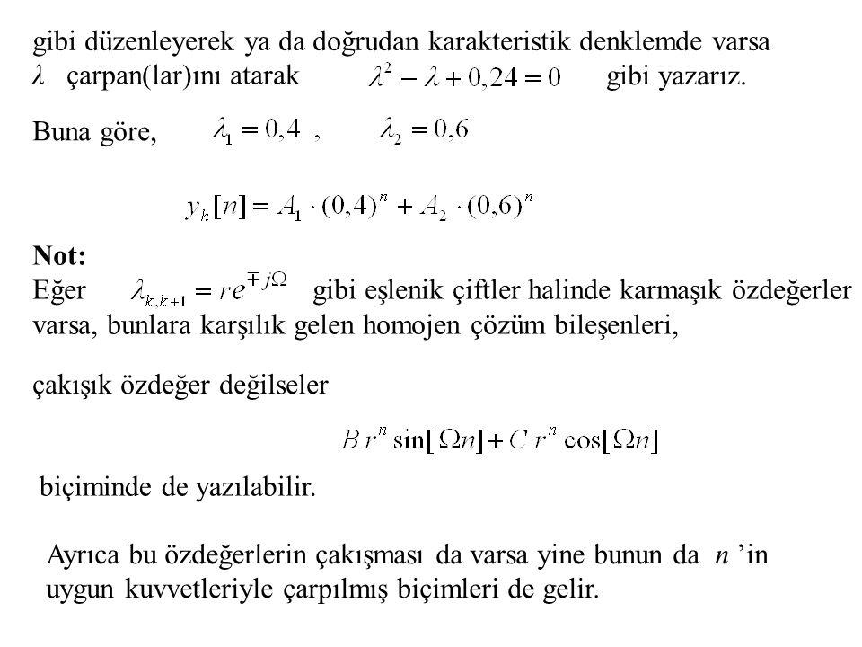 gibi düzenleyerek ya da doğrudan karakteristik denklemde varsa λ çarpan(lar)ını atarak