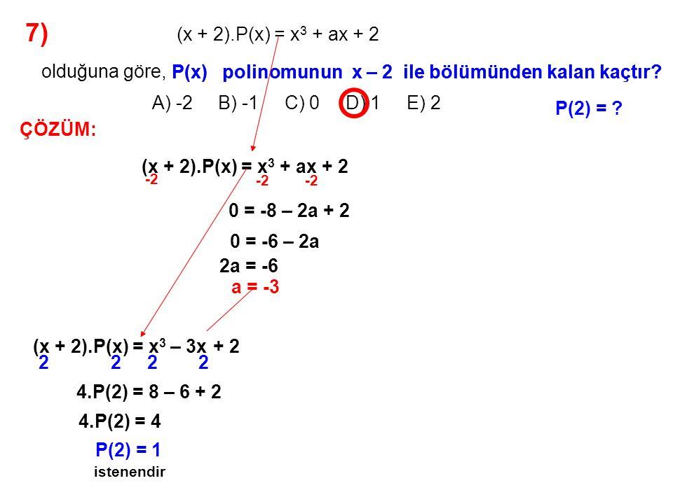 7) olduğuna göre, (x + 2).P(x) = x3 + ax + 2