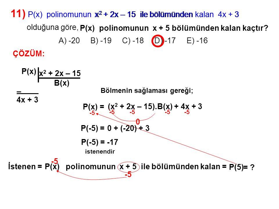 11) A) -20 B) -19 C) -18 D) -17 E) -16 olduğuna göre,