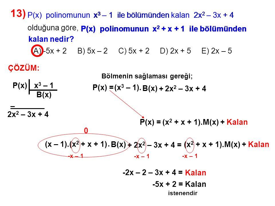 13) A) -5x + 2 B) 5x – 2 C) 5x + 2 D) 2x + 5 E) 2x – 5 olduğuna göre,