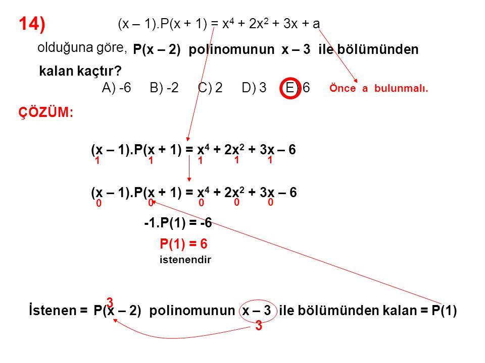 14) A) -6 B) -2 C) 2 D) 3 E) 6 olduğuna göre,