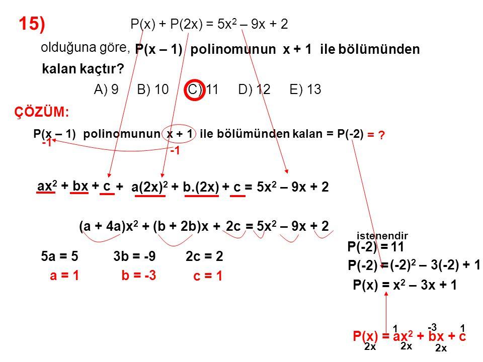 15) A) 9 B) 10 C) 11 D) 12 E) 13 olduğuna göre,