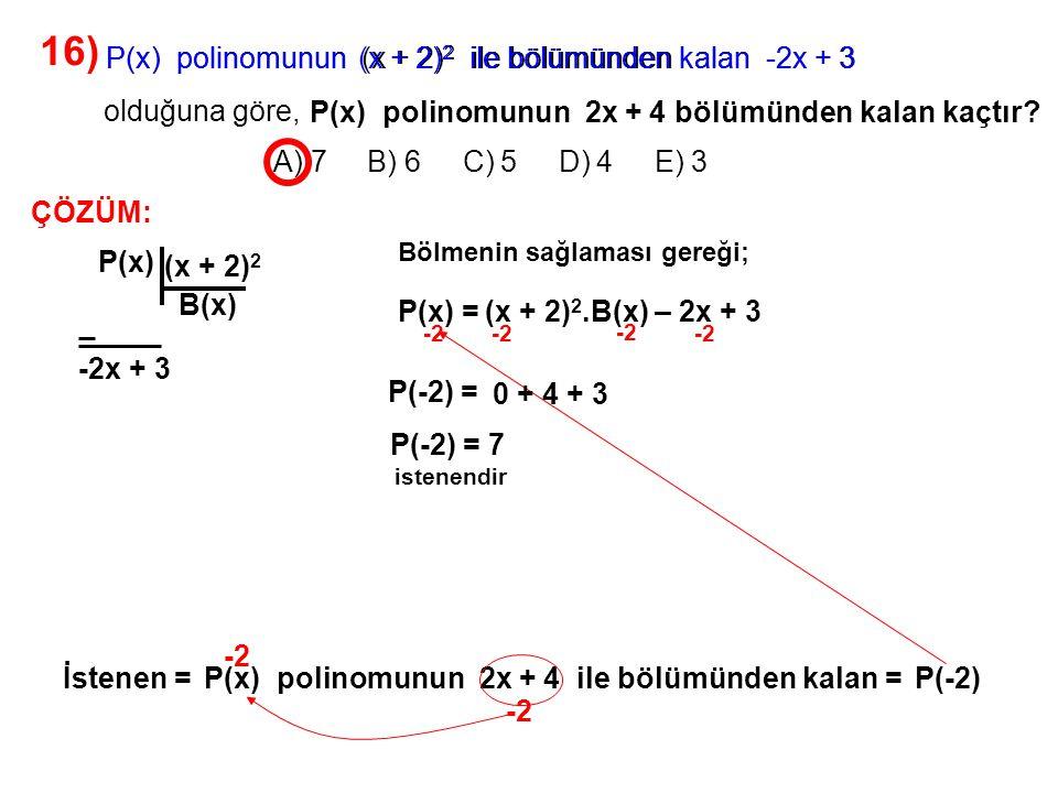 16) A) 7 B) 6 C) 5 D) 4 E) 3 olduğuna göre,