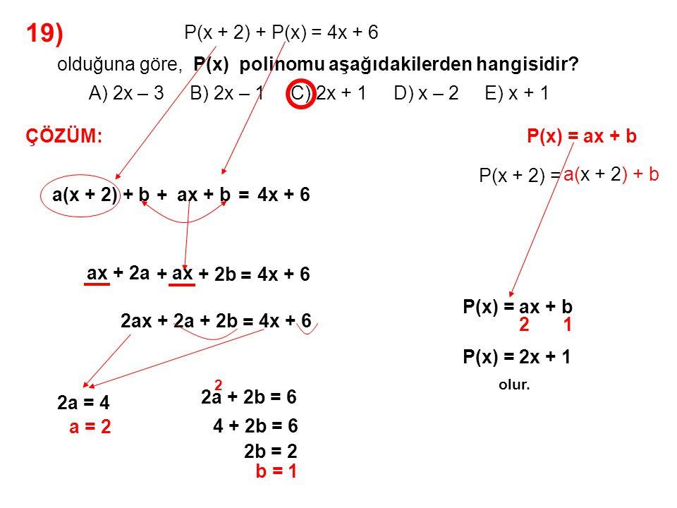 19) A) 2x – 3 B) 2x – 1 C) 2x + 1 D) x – 2 E) x + 1