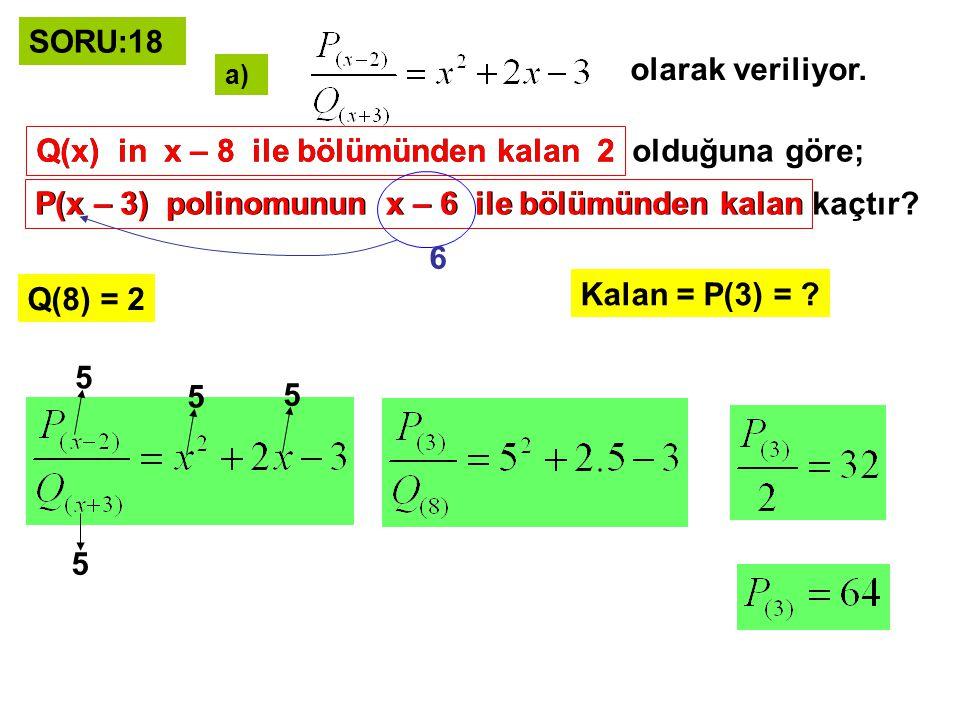 Q(x) in x – 8 ile bölümünden kalan 2 olduğuna göre;
