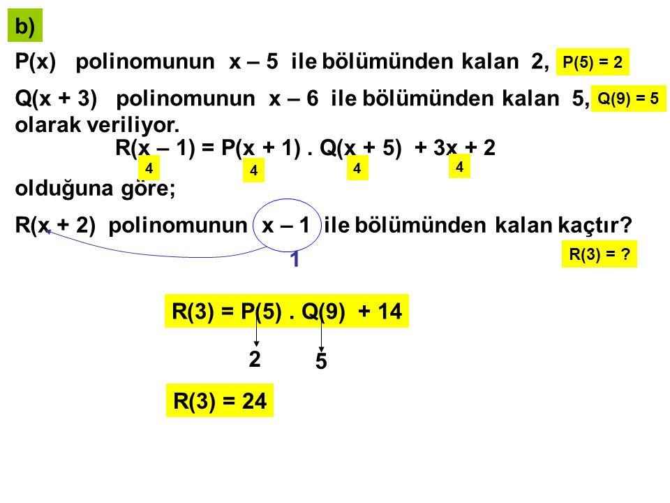 P(x) polinomunun x – 5 ile bölümünden kalan 2,