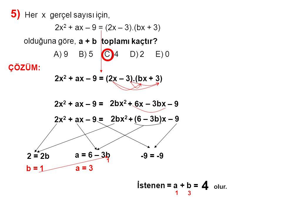 4 5) A) 9 B) 5 C) 4 D) 2 E) 0 Her x gerçel sayısı için,
