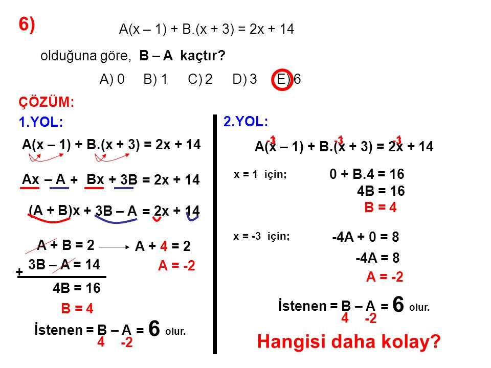 6) Hangisi daha kolay A) 0 B) 1 C) 2 D) 3 E) 6