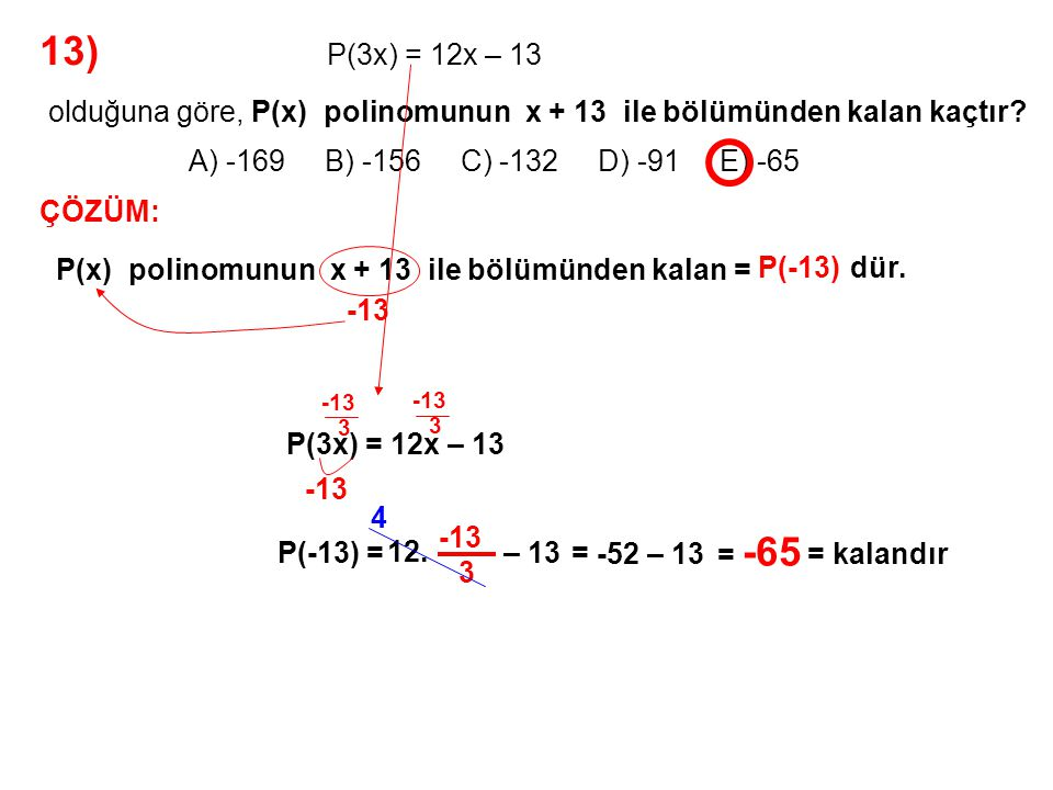 13) A) -169 B) -156 C) -132 D) -91 E) -65 P(3x) = 12x – 13