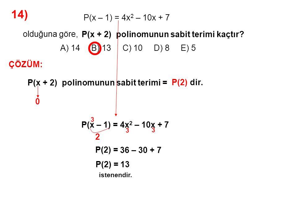 14) A) 14 B) 13 C) 10 D) 8 E) 5 olduğuna göre,