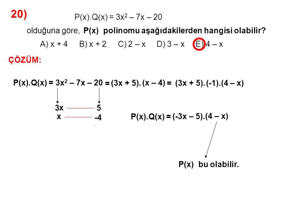 20) A) x + 4 B) x + 2 C) 2 – x D) 3 – x E) 4 – x
