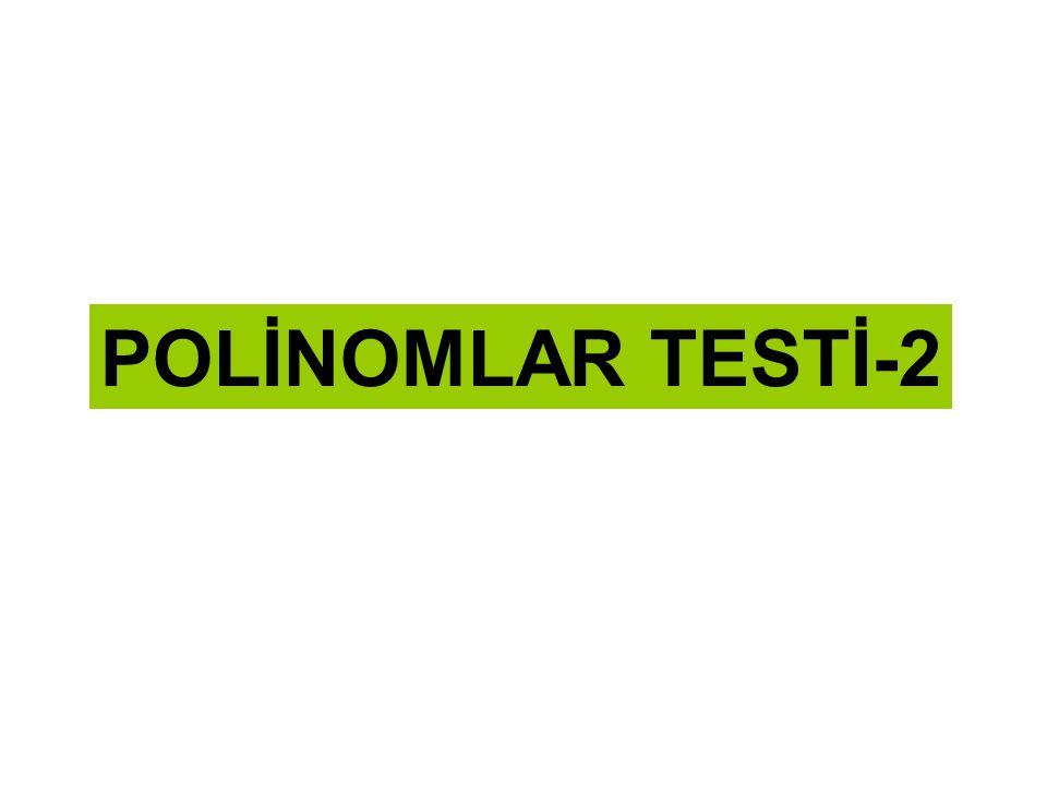 POLİNOMLAR TESTİ-2