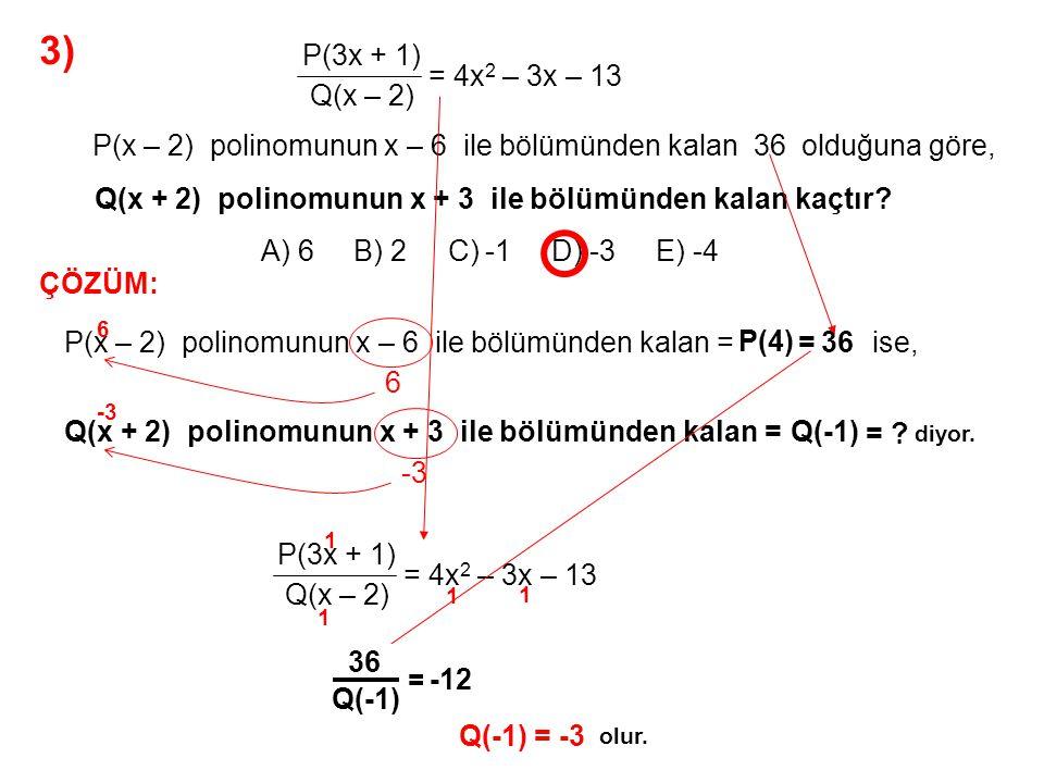 3) A) 6 B) 2 C) -1 D) -3 E) -4 P(3x + 1) Q(x – 2) = 4x2 – 3x – 13