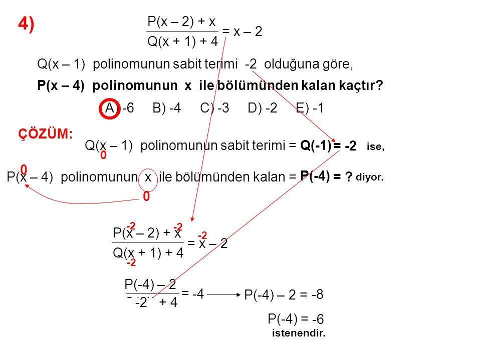 4) A) -6 B) -4 C) -3 D) -2 E) -1 P(x – 2) + x Q(x + 1) + 4 = x – 2