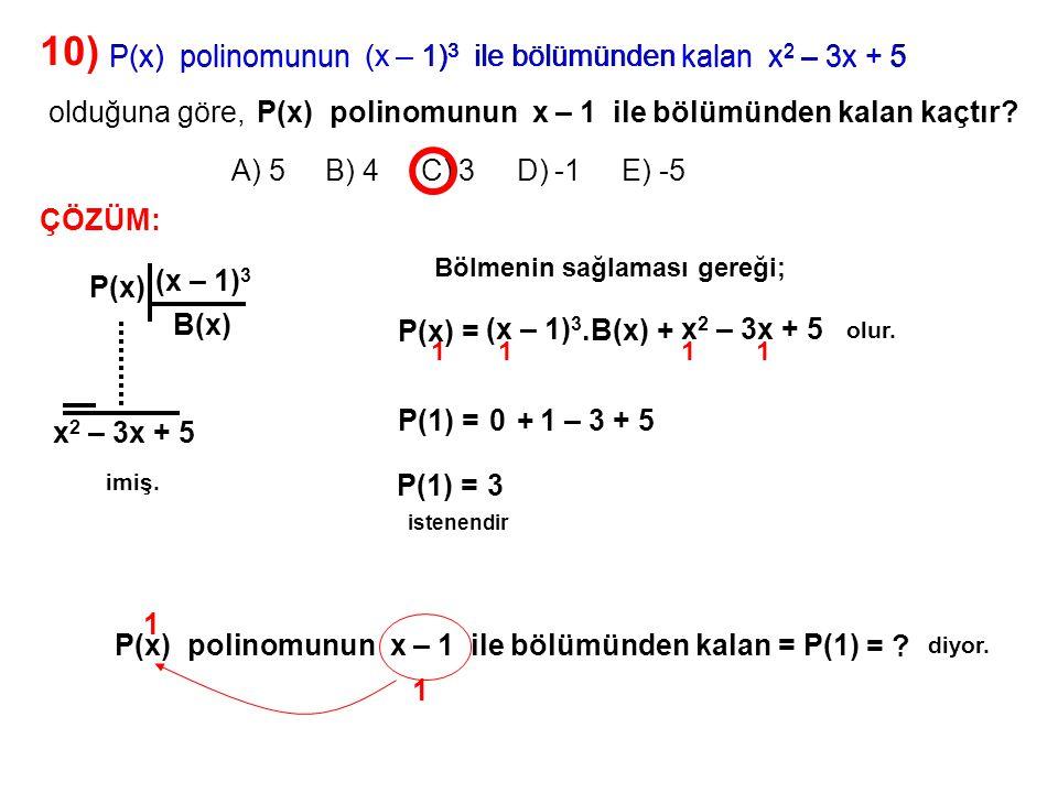 10) A) 5 B) 4 C) 3 D) -1 E) -5 olduğuna göre,