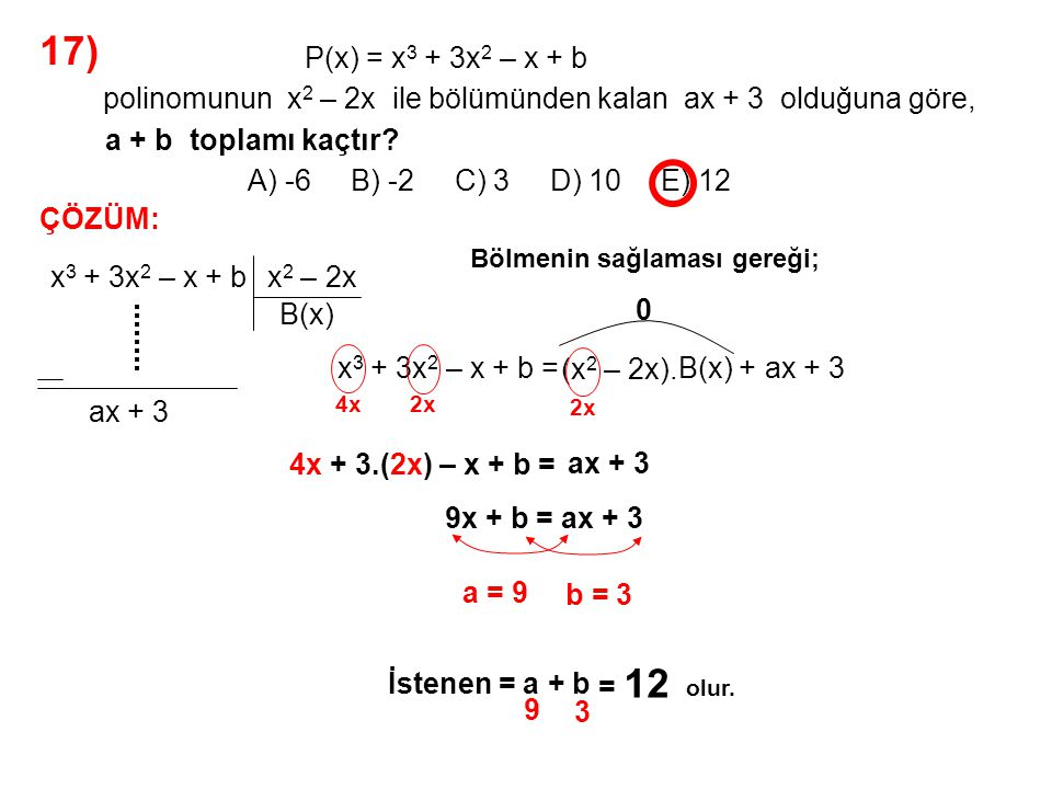 17) A) -6 B) -2 C) 3 D) 10 E) 12 P(x) = x3 + 3x2 – x + b