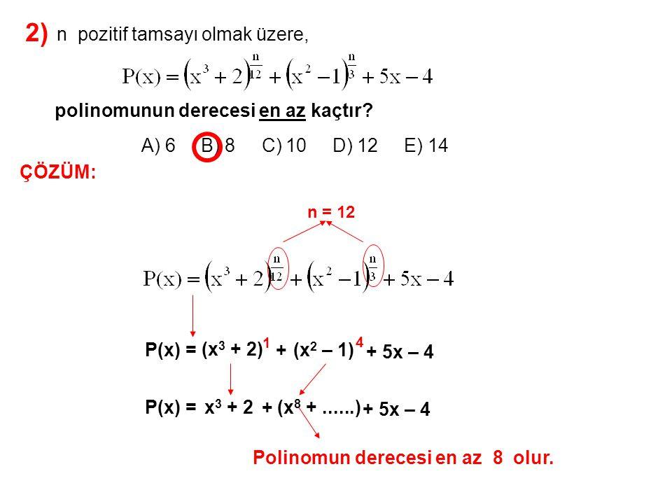 2) A) 6 B) 8 C) 10 D) 12 E) 14 n pozitif tamsayı olmak üzere,