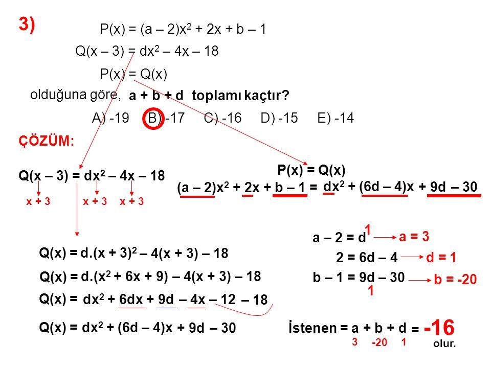 3) A) -19 B) -17 C) -16 D) -15 E) -14 olduğuna göre,