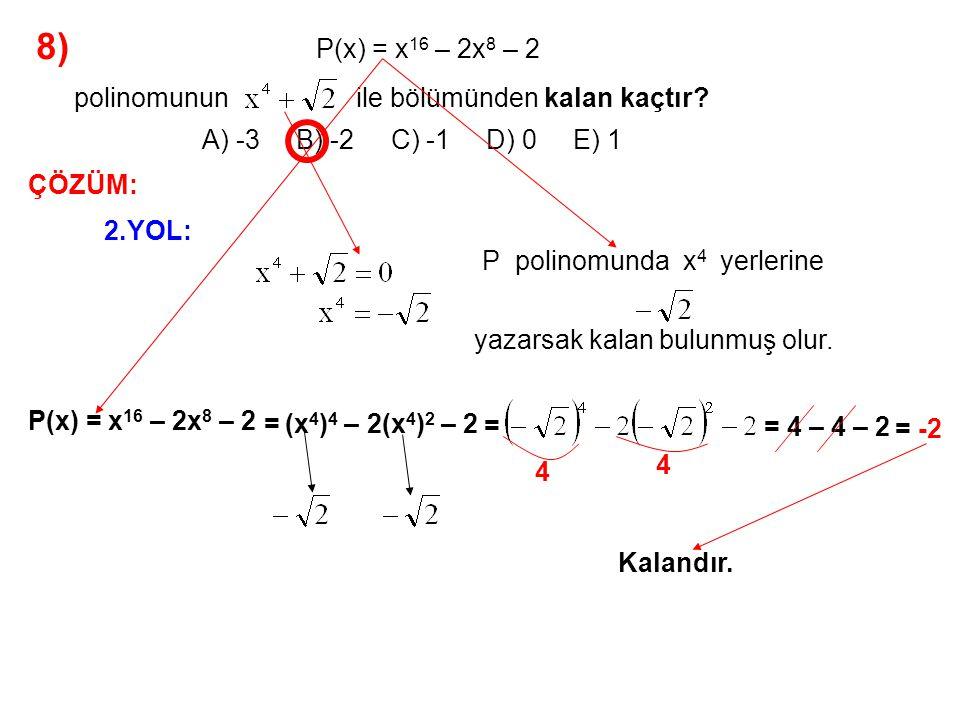 8) 4 – 4 – 2 = 0 + Kalan -2 = Kalan A) -3 B) -2 C) -1 D) 0 E) 1