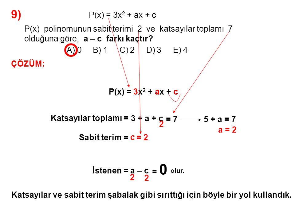 9) A) 0 B) 1 C) 2 D) 3 E) 4 P(x) = 3x2 + ax + c