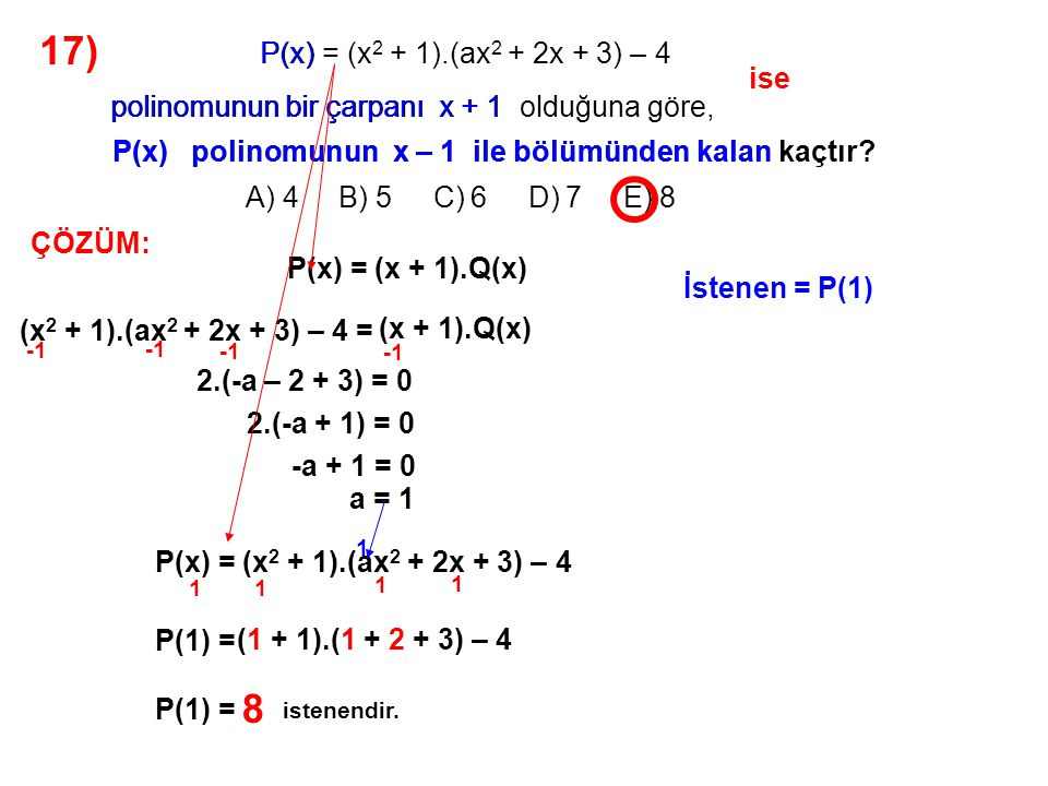 17) 8 A) 4 B) 5 C) 6 D) 7 E) 8 P(x) = (x2 + 1).(ax2 + 2x + 3) – 4