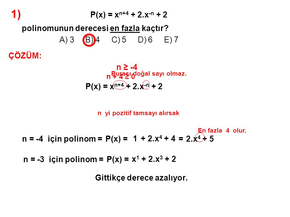 1) A) 3 B) 4 C) 5 D) 6 E) 7 P(x) = xn+4 + 2.x-n + 2
