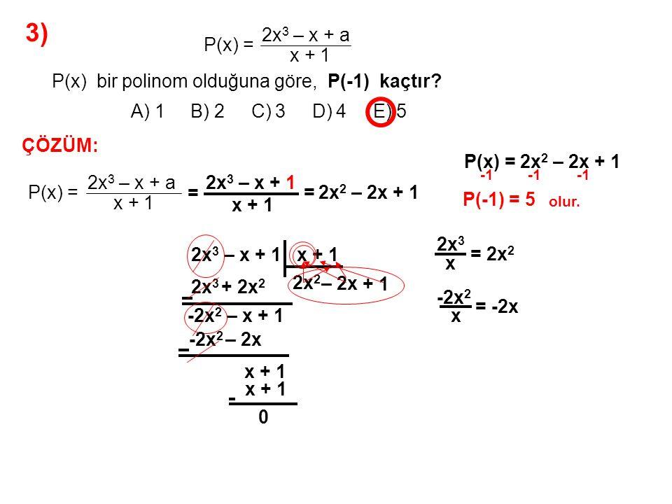 3) A) 1 B) 2 C) 3 D) 4 E) 5 P(x) = 2x3 – x + a x + 1