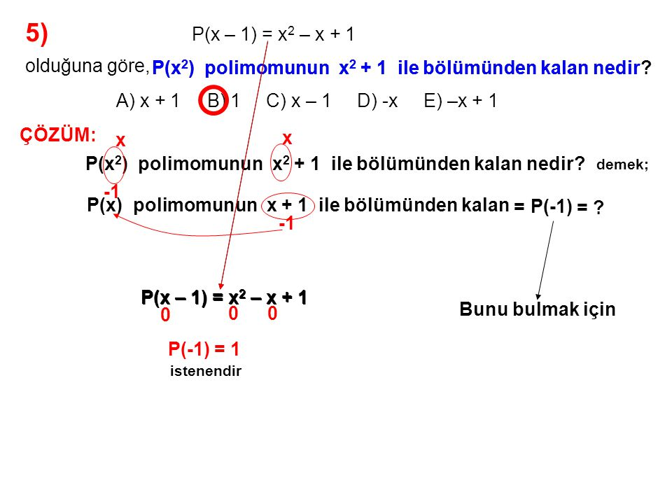 5) P(x – 1) = x2 – x + 1 olduğuna göre,