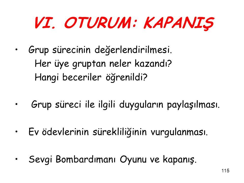 VI. OTURUM: KAPANIŞ Grup sürecinin değerlendirilmesi.