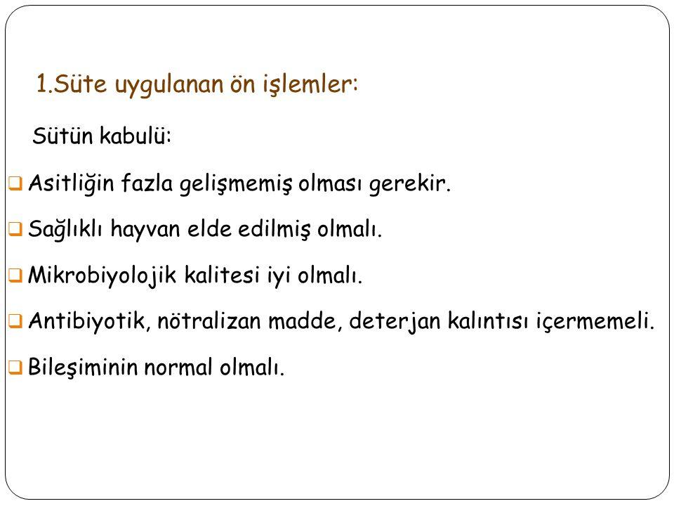 1.Süte uygulanan ön işlemler: