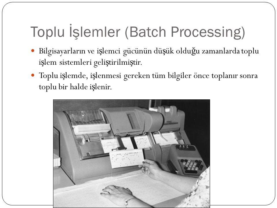 Toplu İşlemler (Batch Processing)