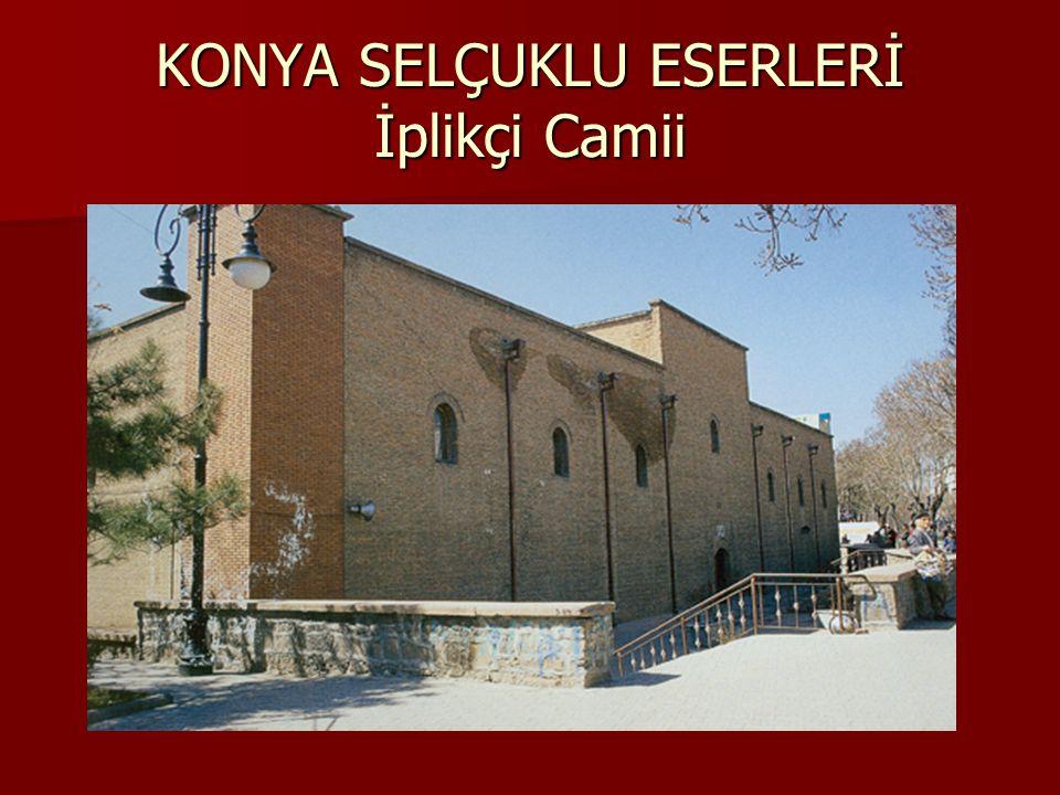 KONYA SELÇUKLU ESERLERİ İplikçi Camii