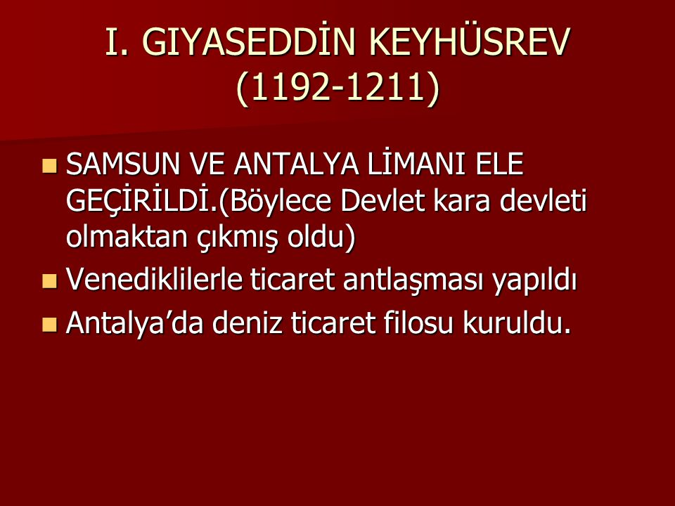 I. GIYASEDDİN KEYHÜSREV (1192-1211)