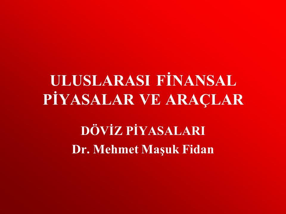 ULUSLARASI FİNANSAL PİYASALAR VE ARAÇLAR