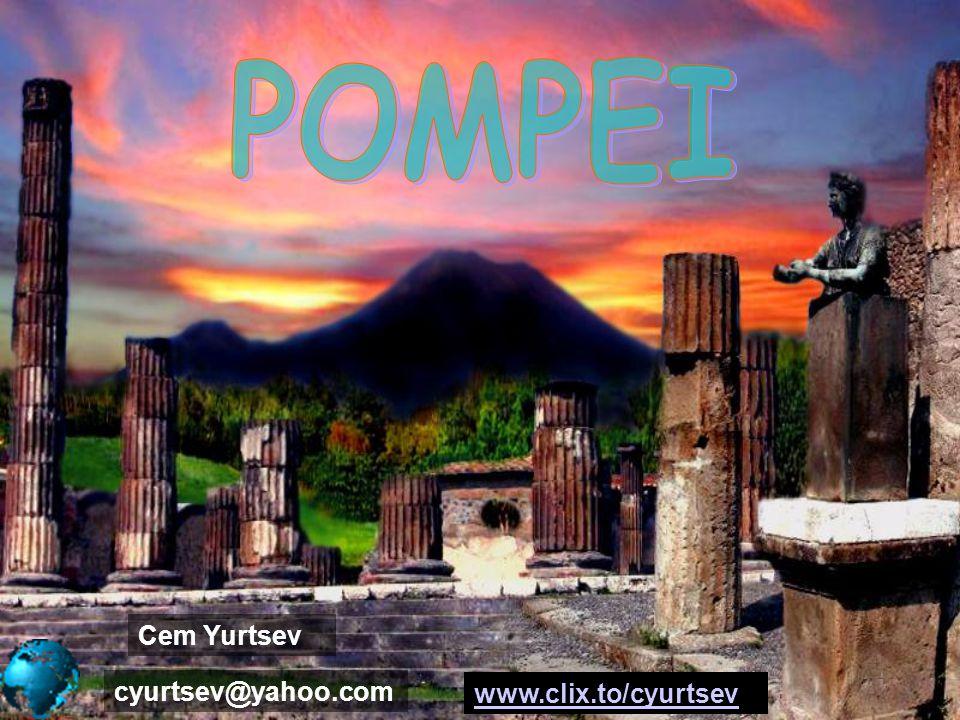POMPEI Cem Yurtsev cyurtsev@yahoo.com www.clix.to/cyurtsev