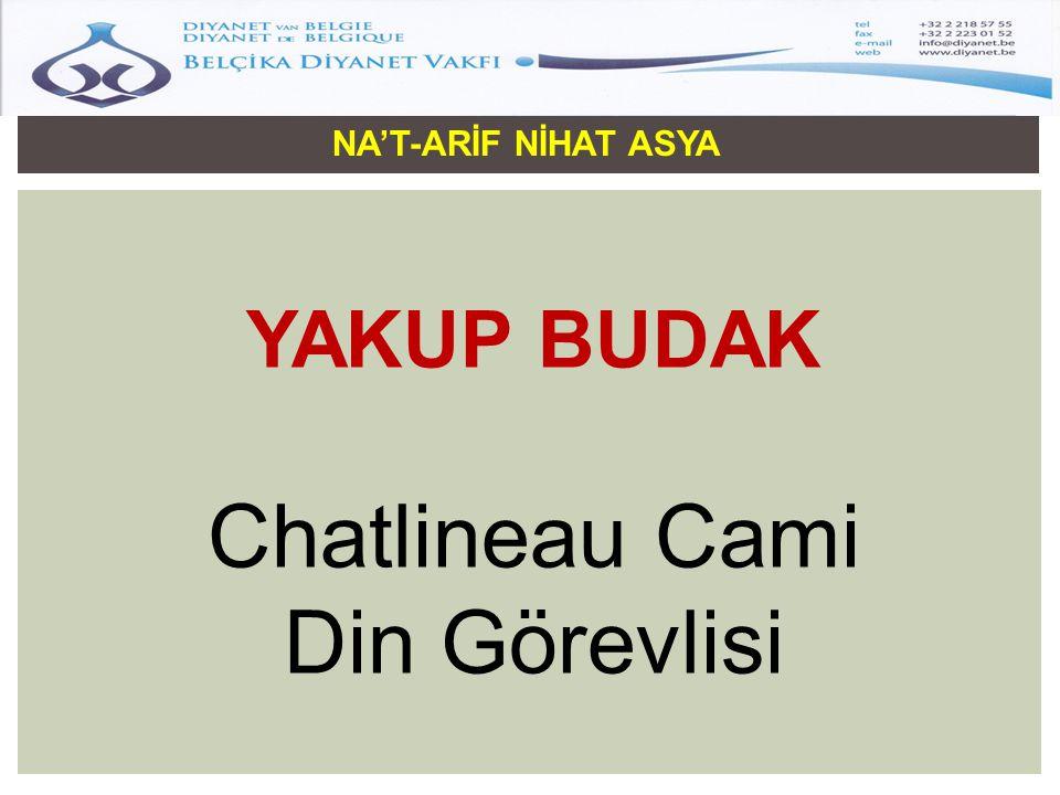 NA'T-ARİF NİHAT ASYA YAKUP BUDAK Chatlineau Cami Din Görevlisi ÜLÜĞÜ