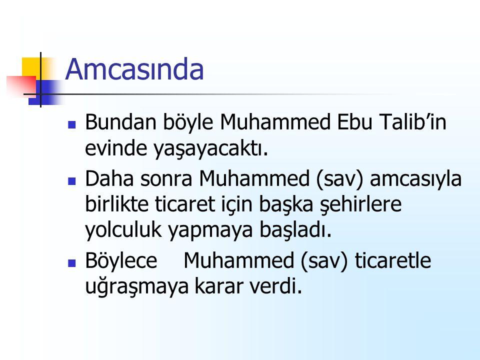 Amcasında Bundan böyle Muhammed Ebu Talib'in evinde yaşayacaktı.
