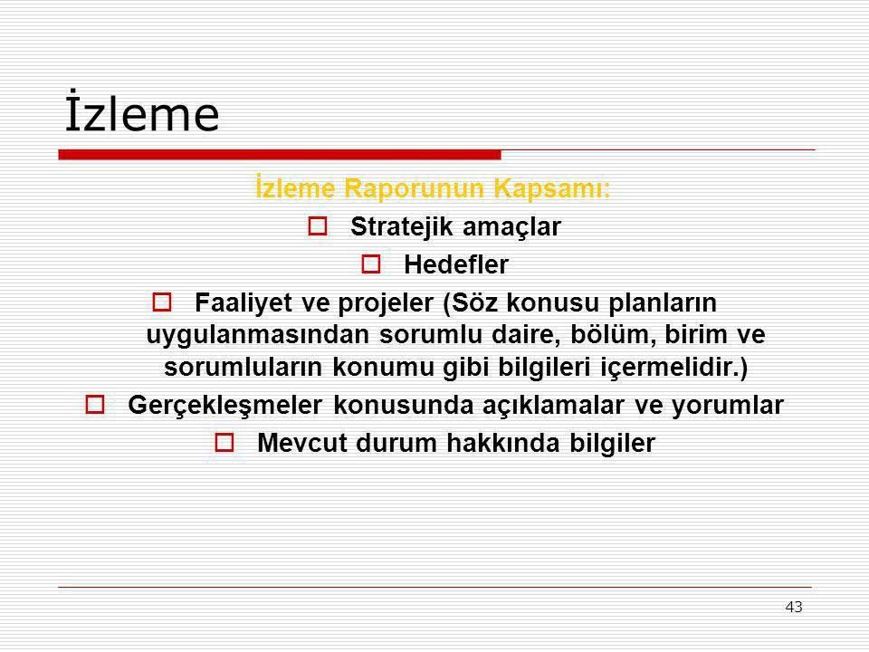 İzleme İzleme Raporunun Kapsamı: Stratejik amaçlar Hedefler