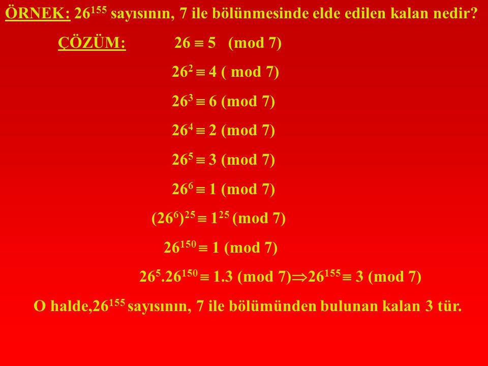 ÖRNEK: 26155 sayısının, 7 ile bölünmesinde elde edilen kalan nedir