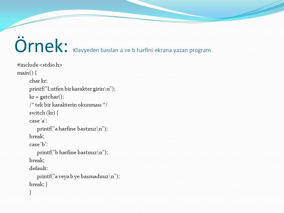 Örnek: Klavyeden basılan a ve b harfini ekrana yazan program
