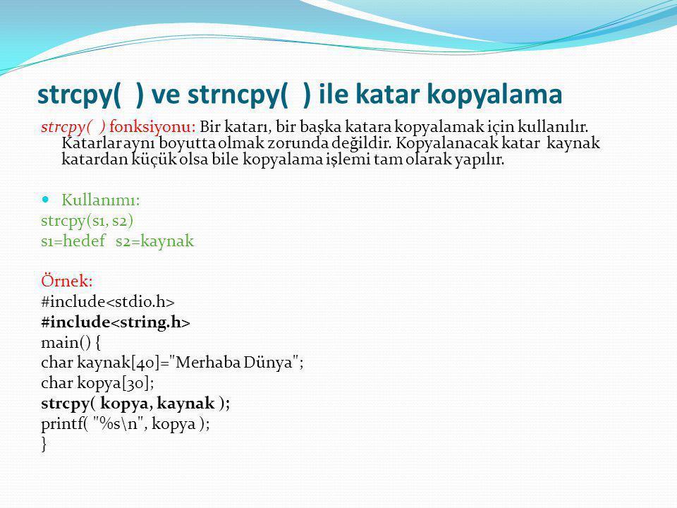 strcpy( ) ve strncpy( ) ile katar kopyalama