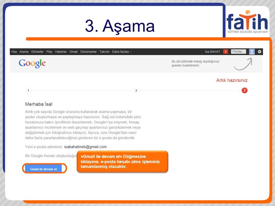3. Aşama «Gmail ile devam et» Düğmesine tıklayınız.