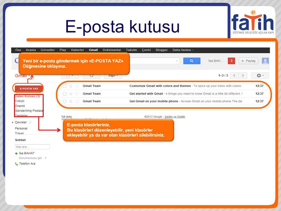 E-posta kutusu Yeni bir e-posta göndermek için «E-POSTA YAZ» Düğmesine tıklayınız. E-posta klasörleriniz.