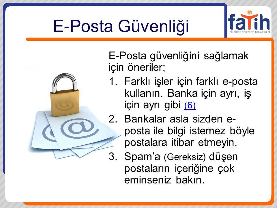 E-Posta Güvenliği E-Posta güvenliğini sağlamak için öneriler;
