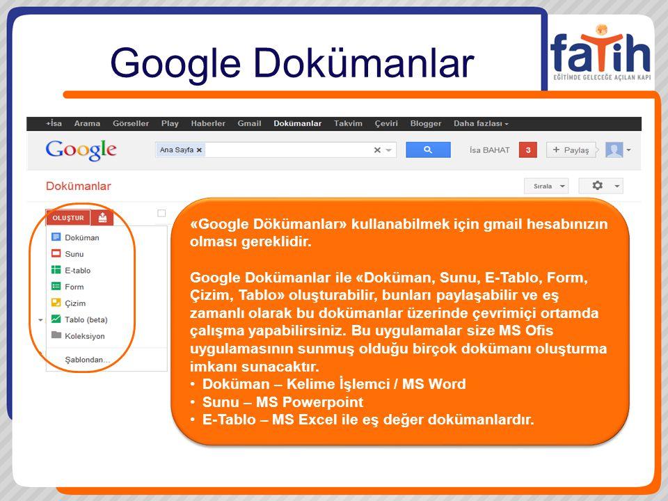 Google Dokümanlar «Google Dökümanlar» kullanabilmek için gmail hesabınızın olması gereklidir.