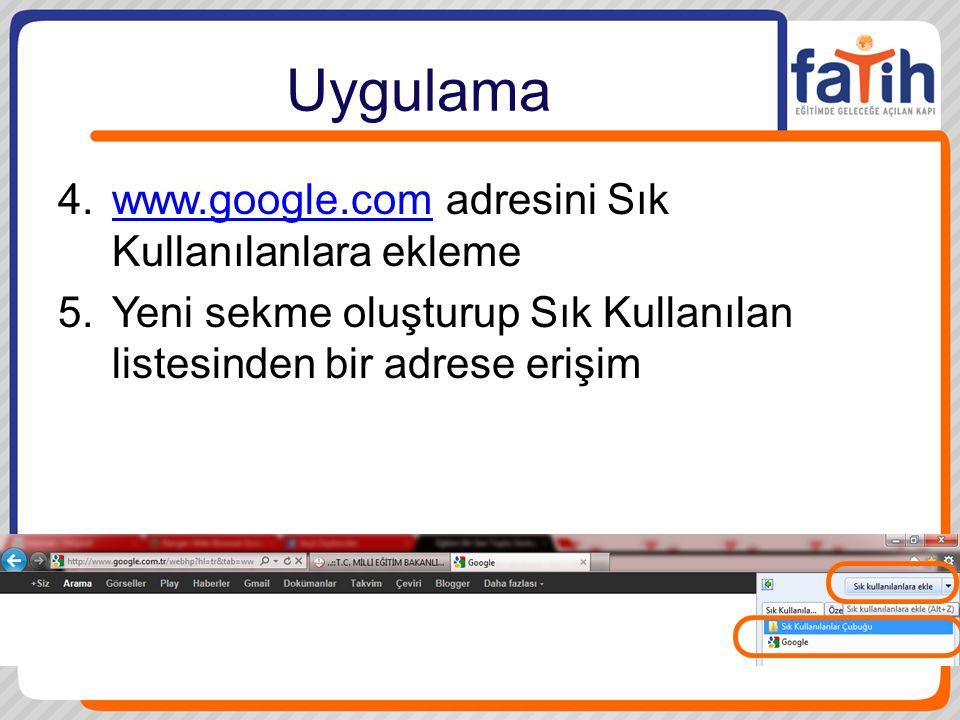 Uygulama www.google.com adresini Sık Kullanılanlara ekleme