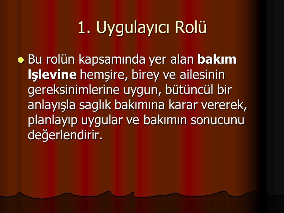 1. Uygulayıcı Rolü