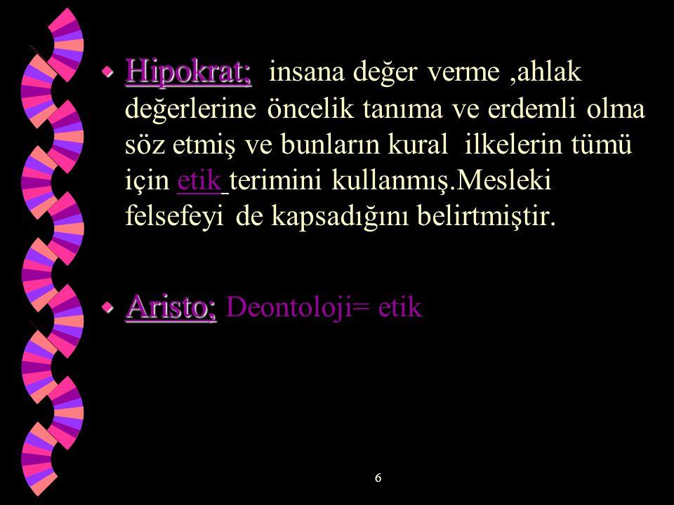 Aristo; Deontoloji= etik