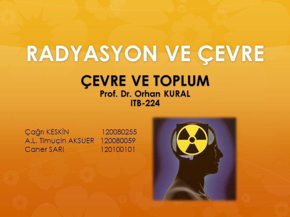 ÇEVRE VE TOPLUM Prof. Dr. Orhan KURAL ITB-224