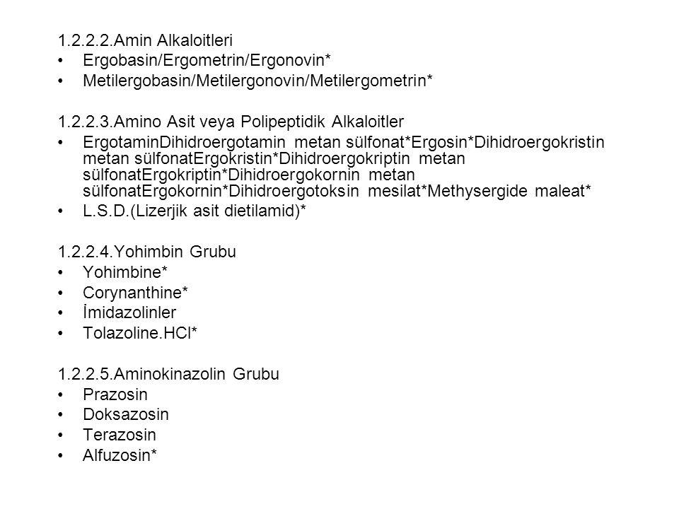 1.2.2.2.Amin Alkaloitleri Ergobasin/Ergometrin/Ergonovin* Metilergobasin/Metilergonovin/Metilergometrin*